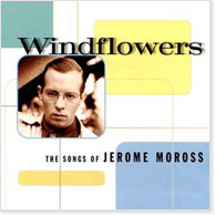 Windflowers:The Songs of Jerome Moross CD Image