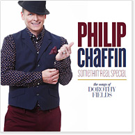 Philip Chaffin SOMETHIN' REAL SPECIAL - The Songs of Dorothy Fields